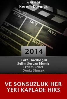 Ver película Ve Sonsuzluk Her Yeri Kapladi: Hirs