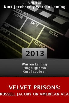 Watch Velvet Prisons: Russell Jacoby on American Academia online stream