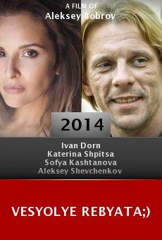 Ver película Vesyolye rebyata;)