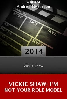 Watch Vickie Shaw: I'm Not Your Role Model online stream