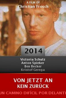 Ver película Von jetzt an kein Zurück