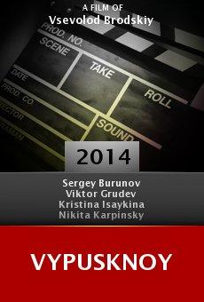 Watch Vypusknoy online stream