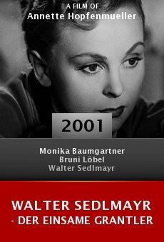 Walter Sedlmayr - Der einsame Grantler online free