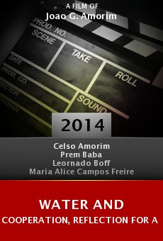 Watch Water and Cooperation, Reflection for a New Time online stream