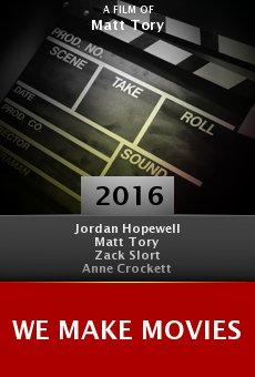 Watch We Make Movies online stream