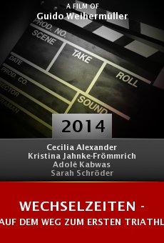 Ver película Wechselzeiten - Auf dem Weg zum ersten Triathlon