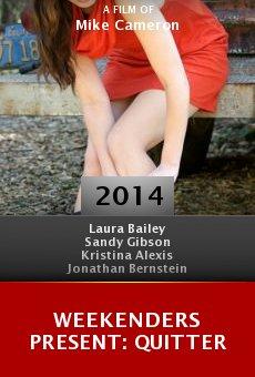 Ver película Weekenders Present: Quitter