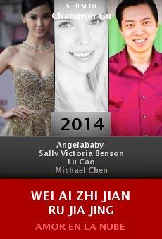 Ver película Wei ai zhi jian ru jia jing