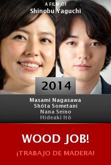 Ver película Wood Job!