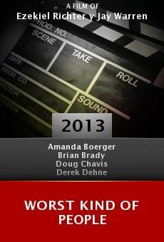 Ver película Worst Kind of People