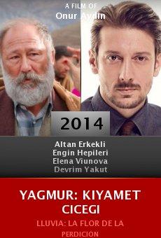 Ver película Yagmur: Kiyamet Cicegi