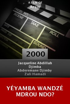 Yéyamba Wandzé Mdrou Ndo? online free