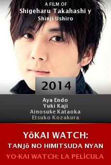 Watch Yôkai Watch: Tanjô no himitsuda nyan online stream