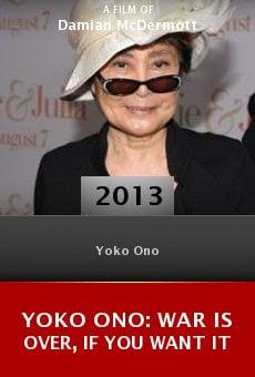 Watch Yoko Ono: War Is Over, If You Want It online stream