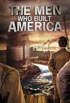 The Men Who Built America online gratis