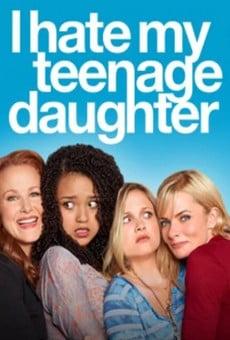 I Hate My Teenage Daughter online gratis