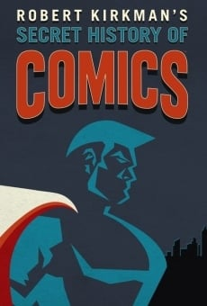 Robert Kirkman's Secret History of Comics online gratis