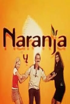 NARANJA Y MEDIA - Telenovela en Español - Capítulos