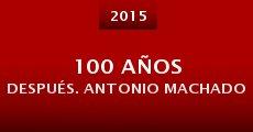 Película 100 años después. Antonio Machado