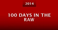 Película 100 Days in the Raw