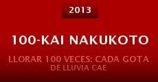 100-kai nakukoto (2013) stream