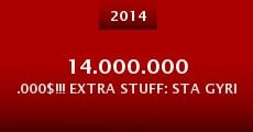 14.000.000.000$!!! Extra Stuff: Sta Gyrismata tou 3ou Kyklou (2014)