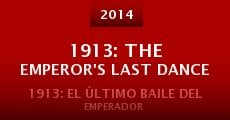 1913: The Emperor's Last Dance (2014) stream