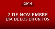 2 de Noviembre Dia de los Difuntos (2014) stream