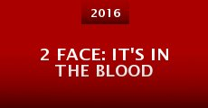 Película 2 Face: It's in the Blood
