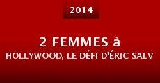 Película 2 Femmes à Hollywood, le Défi d'Éric Salvail