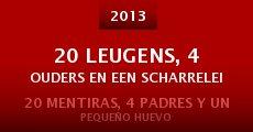 20 Leugens, 4 ouders en een scharrelei (2013)