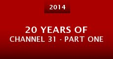 Película 20 Years of Channel 31 - Part One