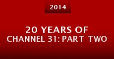 Película 20 Years of Channel 31: Part Two