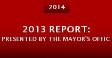 2013 Report: Presented by the Mayor's Office of Media and Entertainment (2014) stream
