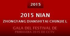 Película 2015 Nian Zhongyang Dianshitai Chunjie Lianhuan Wanhui