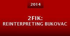 2Fik: Reinterpreting Bukovac (2014)
