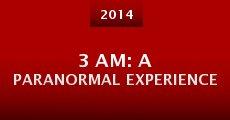 Película 3 AM: A Paranormal Experience