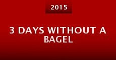 Película 3 Days Without a Bagel