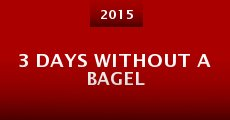 3 Days Without a Bagel (2014)