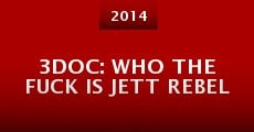 3Doc: Who the Fuck Is Jett Rebel (2014)