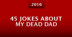Película 45 Jokes About My Dead Dad