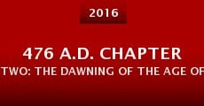 Película 476 A.D. Chapter Two: The Dawning of the Age of Pisces
