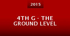 Película 4th G - The Ground Level