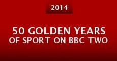 50 Golden Years of Sport on BBC Two (2014) stream