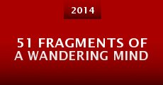 51 Fragments of a Wandering Mind (2014)