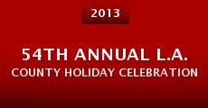 Película 54th Annual L.A. County Holiday Celebration