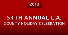 54th Annual L.A. County Holiday Celebration (2013) stream