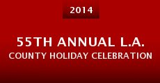 Película 55th Annual L.A. County Holiday Celebration