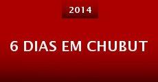 6 Dias Em Chubut (2014)