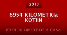 6954 kilometriä kotiin (2013) stream
